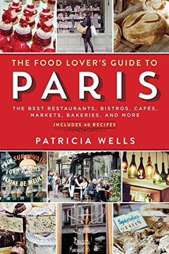 9780761173380: The Food Lover's Guide to Paris: The Best Restaurants, Bistros, Cafés, Markets, Bakeries, and More