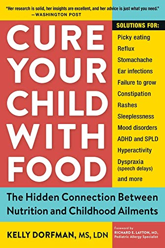 9780761175834: Cure Your Child with Food: The Hidden Connection Between Nutrition and Childhood Ailments