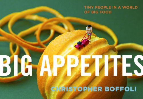 9780761176411: Big Appetites: Tiny People in a World of Big Food