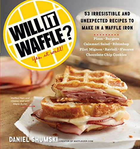 9780761176466: Will it Waffle?: 53 Irresistible and Unexpected Recipes to Make in a Waffle Iron