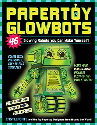 9780761177623: Papertoy Glowbots: 46 Glowing Robots You Can Make Yourself!