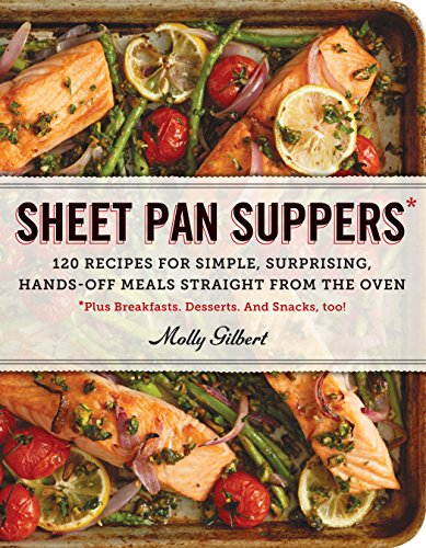 9780761178422: Sheet Pan Suppers: 120 Recipes for Simple, Surprising, Hands-Off Meals Straight from the Oven