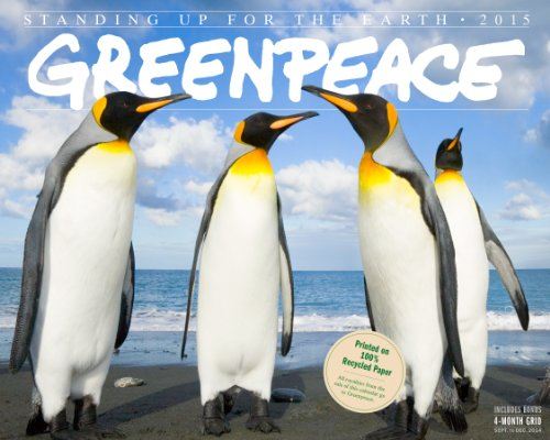 9780761178453: Greenpeace: Standing Up For The Earth 2015 Wall Calendar