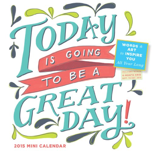 9780761179238: Today is Going To Be A Great Day! 2015 Mini Wall Calendar