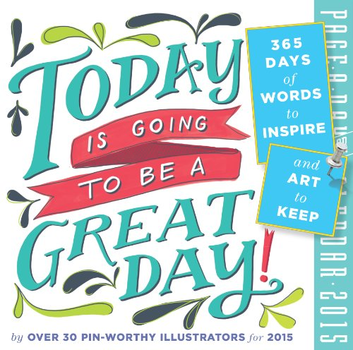 9780761179412: Today Is Going to Be a Great Day! Page-A-Day Calendar: 365 Days of Words to Inspire and Art to Keep