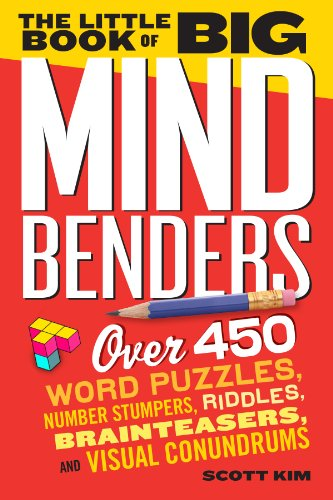 9780761179771: The Little Book of Big Mind Benders: Over 450 Word Puzzles, Number Stumpers, Riddles, Brainteasers, and Visual Conundrums