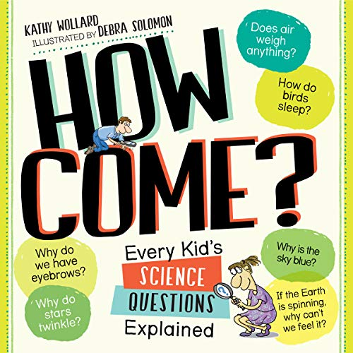 9780761179788: How Come?: Every Kid's Science Questions Explained