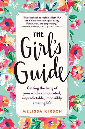 9780761180128: The Girl's Guide: Getting the Hang of Your Whole Complicated, Unpredictable, Impossibly Amazing Life