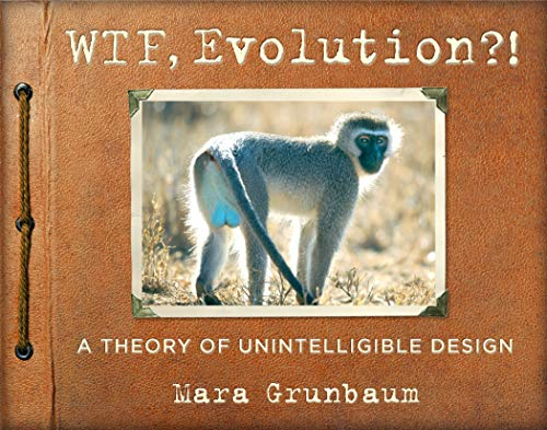 9780761180340: WTF, Evolution?!: A Theory of Unintelligible Design