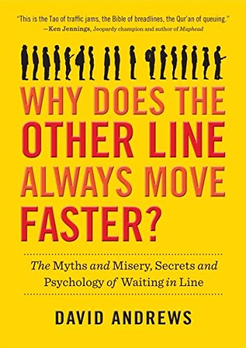 9780761181224: Why Does the Other Line Always Move Faster?: The Myths and Misery, Secrets and Psychology of Waiting in Line