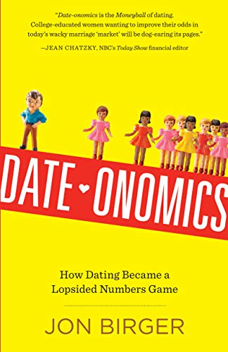 9780761182085: Date-onomics: How Dating Became a Lopsided Numbers Game