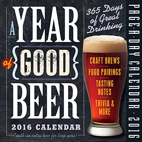 A Year of Good Beer Page-A-Day Calendar 2016: Workman Publishing