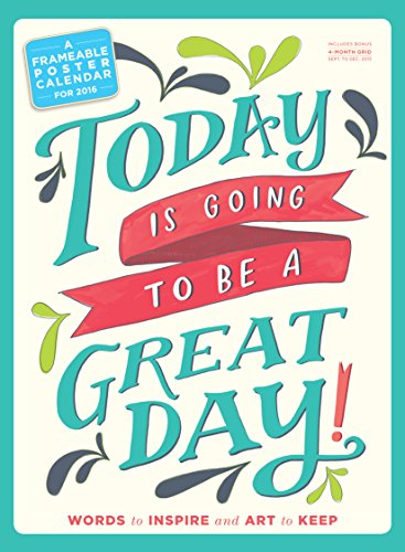 9780761183303: Today Is Going to Be a Great Day!: A Frameable Poster Calendar (2016 Calendar)