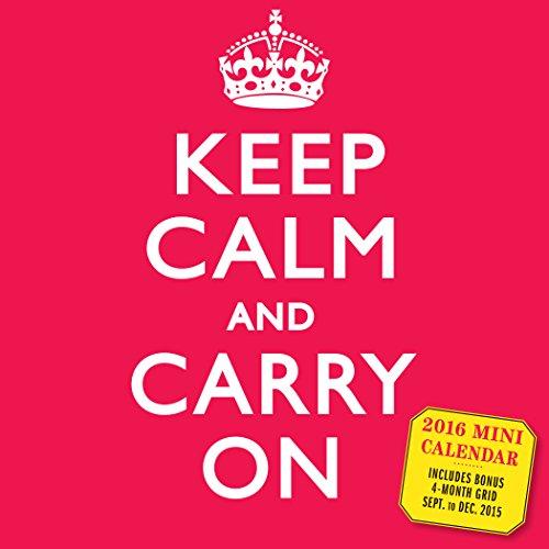 9780761183419: Keep Calm and Carry On Mini Wall Calendar 2016