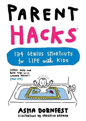 9780761184317: Parent Hacks: 134 Genius Shortcuts for Life with Kids
