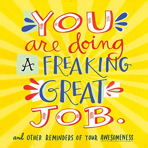 9780761184478: You Are Doing a Freaking Great Job.: And Other Reminders of Your Awesomeness