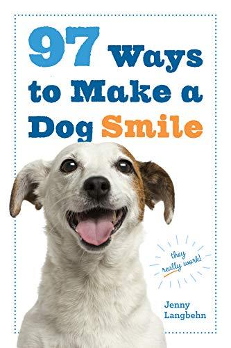 9780761184485: 97 Ways to Make a Dog Smile