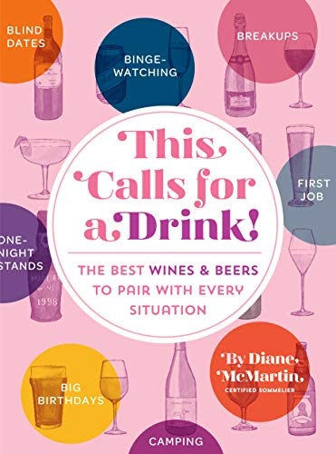 9780761184843: This Calls for a Drink!: The Best Wines and Beers to Pair with Every Situation