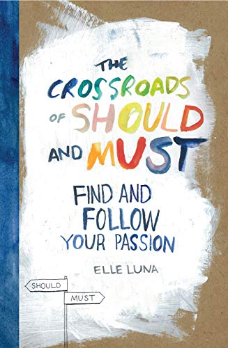 9780761184881: The Crossroads of Should and Must: Find and Follow Your Passion