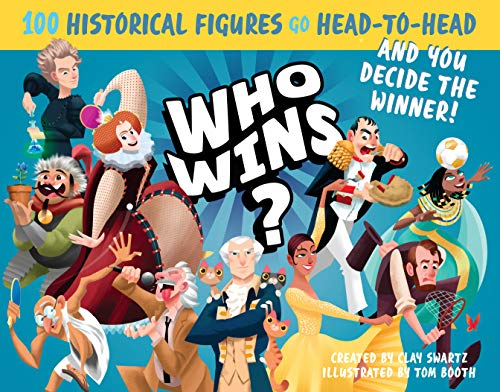 9780761185444: Who Wins?: 100 Historical Figures Go Head-to-Head and You Decide the Winner!
