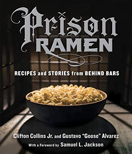 9780761185529: Prison Ramen: Recipes and Stories from Behind Bars