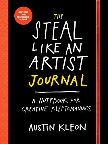 9780761185680: The Steal Like an Artist Journal: A Notebook for Creative Kleptomaniacs