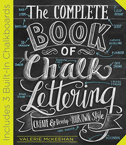 9780761186113: The Complete Book of Chalk Lettering: Create and Design Your Own Style