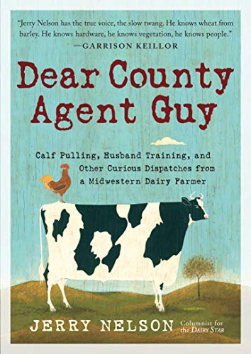 Dear County Agent Guy: Tales Of Farm And Family Life