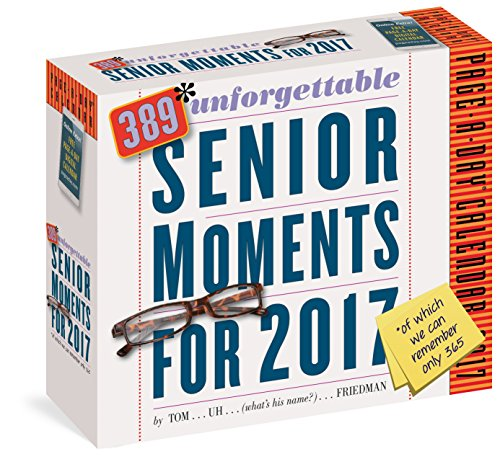 9780761188063: 389* Unforgettable Senior Moments Page-A-Day Calendar 2017: *of Which We Can Only Remember 365!