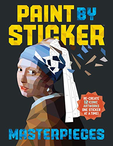 9780761189510: Paint By Sticker: Masterpieces: Recreate 12 Iconic Artworks One Sticker at a Time!