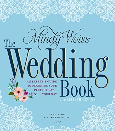 The Wedding Book: The Big Book for Your Big Day: Weiss, Mindy