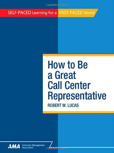 9780761213468: How to Be a Great Call Center Representative