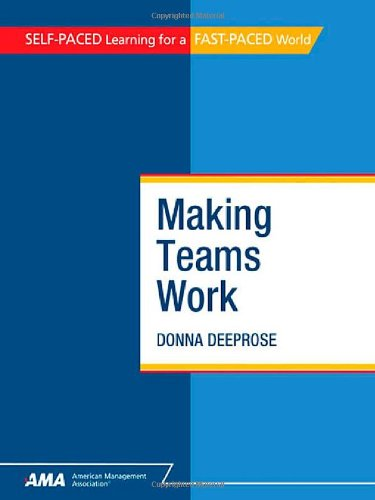 9780761213475: Making teams work: How to form, measure, and transition today's teams