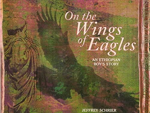 On The Wings Of Eagles:Ethiopi: Schrier, Jeffrey