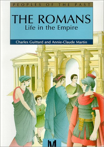 9780761300977: Romans:Life In The Empire (People's of the Past)