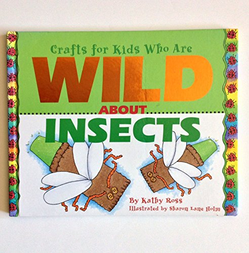 9780761301165: Crafts/Kids Wild About Insects (Crafts for Kids Who Are Wild About)