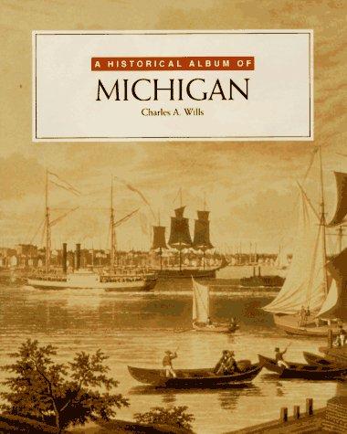 9780761301264: Historical Album Of Michigan (Historical Albums)