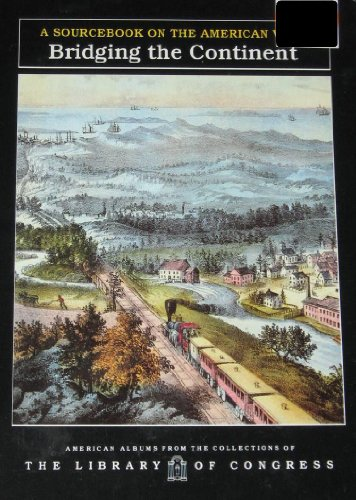 Bridging The Continent (American Albums from the Collections of the Library of Congr): Carter Smith...
