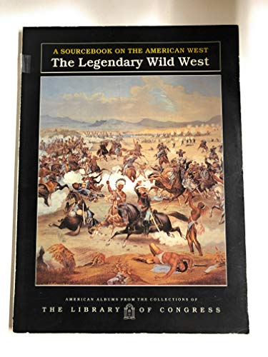 9780761301530: Legendary Wild West (Sourcebooks on the American West)