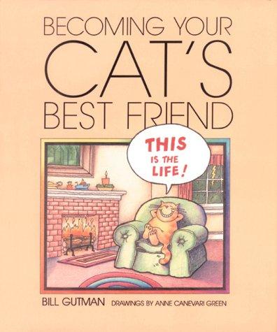 Becoming Your Cat'S Best Frnd. (Pet Friends): Bill Gutman