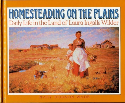 Homesteading On The Plains: Mary Dodson Wade