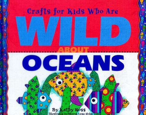 9780761302629: Crafts For Kids Who Are Wild About Oceans