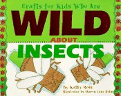 9780761302766: Crafts/Kids Wild About Insects (Crafts for Kids Who Are Wild About)
