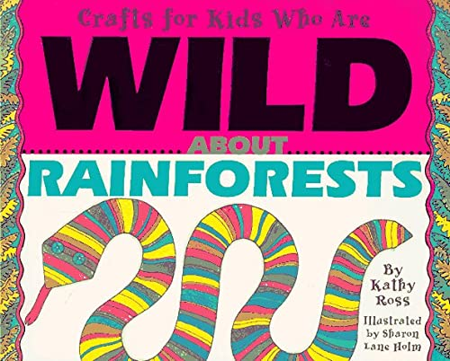Crafts for Kids Who Are Wild About Rainforests: Kathy Ross