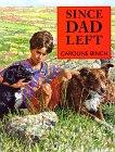 9780761302902: Since Dad Left