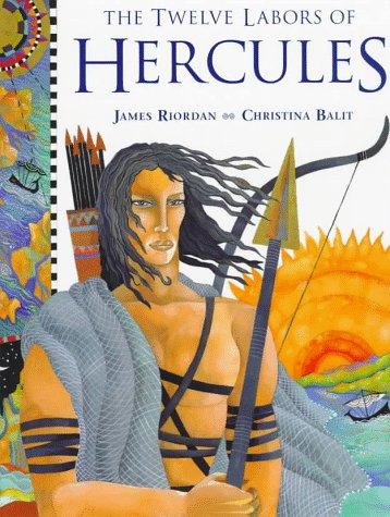 Twelve Labors Of Hercules, The (9780761303152) by James Riordan