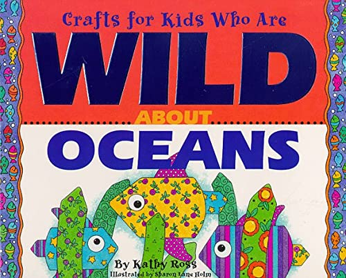 9780761303312: Crafts Kids Wild About Oceans (Crafts for Kids Who Are Wild About)
