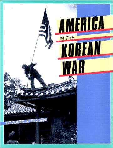 America in the Korean War: Dolan, Edward F.,