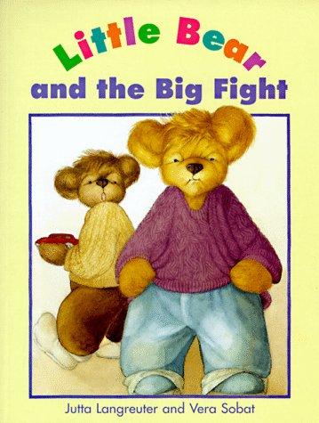 Little Bear And The Big Fight: Langreuter, Jutta