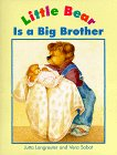Little Bear Is A Big Brother (Little: Jutta Langreuter